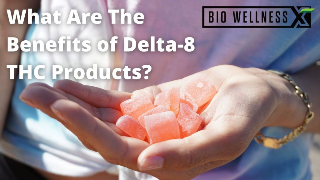What are the benefits of delta 8 thc products